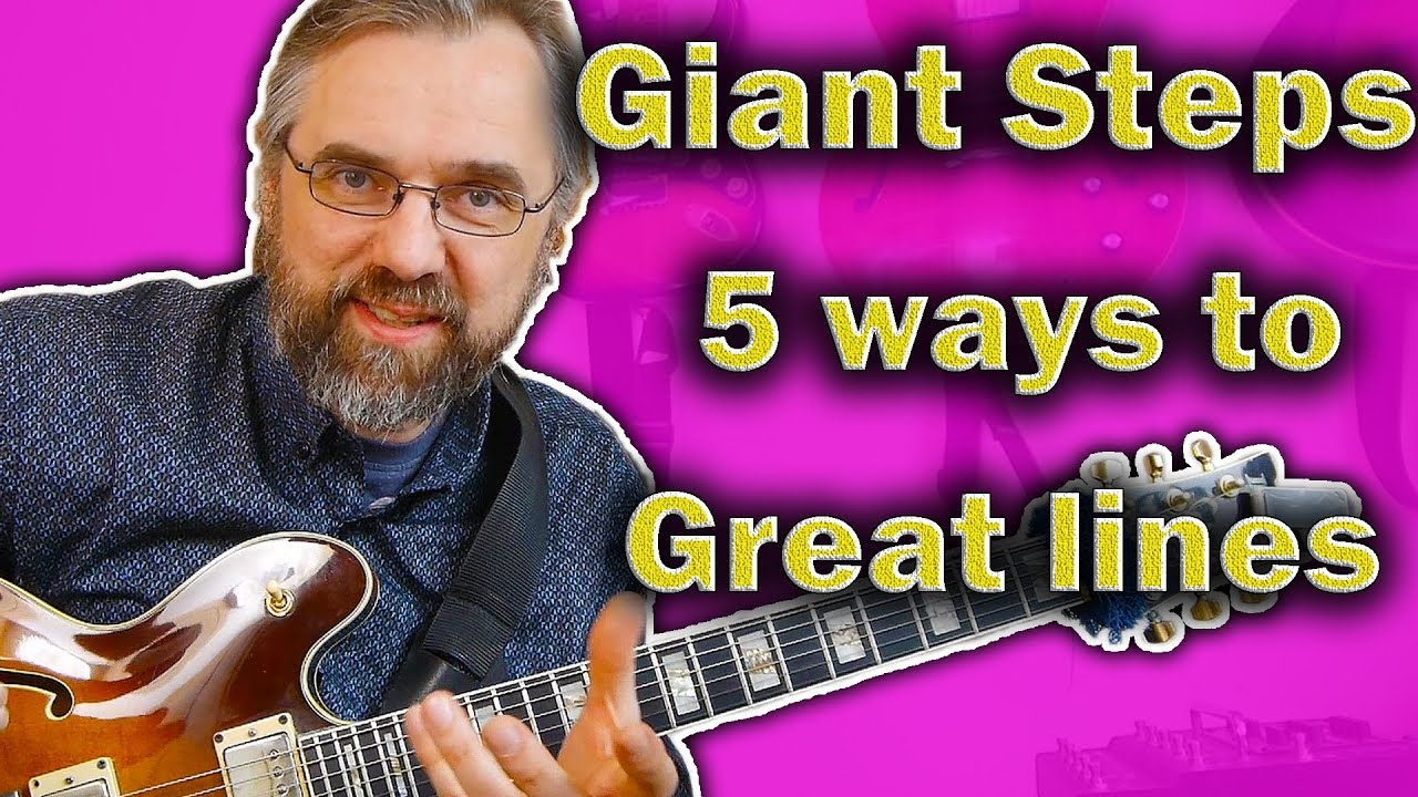 Giant Steps Guitar Lesson – 5 Great Approaches That Make Beautiful Lines
