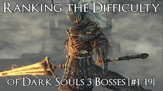Video Ranking the Dark Souls 3 Bosses from Easiest to Hardest [#1-19] MP3, 3GP, MP4, WEBM, AVI, FLV Maret 2018