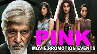 Pink 2016 Promotion Events Full Video | Amitabh Bachchan │Taapsee Pannu │Kirti Kulhari