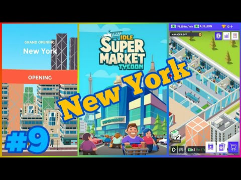 Idle Supermarket Tycoon - Tiny Shop Game (OPENING New York & Real Estate AG.) Walkthrough Part 9