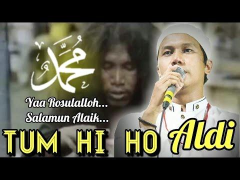 TUM HI HO Yaa Rosulalloh - ALDI