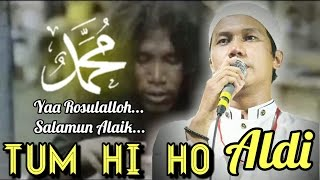 Video TUM HI HO (Yaa Rosulalloh) - ALDI MP3, 3GP, MP4, WEBM, AVI, FLV Oktober 2017