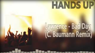 Lawrence - Bad Day (C. Baumann Remix) ►Follow Christopher Baumann:PromoDJ: https://promodj.com/Kostya.SlavinskiySoundcloud: https://soundcloud.com/christopher-baumann-646790940Hands Up Music 4everSubscribe and let's keep this best genre allways aliveOur Official Facebook page::►►► https://www.facebook.com/pages/HANDS-UP-MUSIC-DJ/143182195844829-------------------------To owners or copyright holders:If you dont wanna see your track in my channel, contact me and I will IMMEDIATELY remove the video. Thanks!-------------------------We do not own neither the music nor the remix itself! We just support both, the producer and the Remixer. WE JUST DISTRIBUTE AND HONOR THIS WORK.