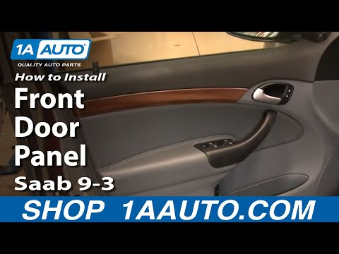 How To Install Replace Remove Front Door Panel Saab 9-3 Sedan 03-11 1AAuto.com