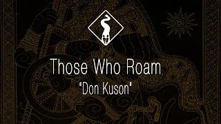 "Those Who Roam: ""Don Kuson"""
