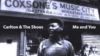 Carlton & The Shoes - Me and You