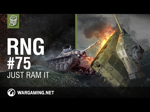 Just ram it. World of Tanks - The RNG Show - Ep. 75