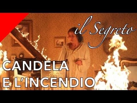 il segreto - candela vittima di un incendio?