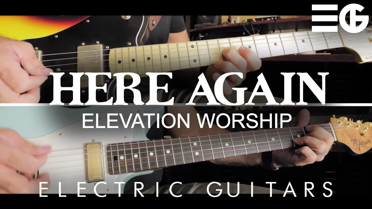 Here Again – Elevation Worship || Electric Guitar