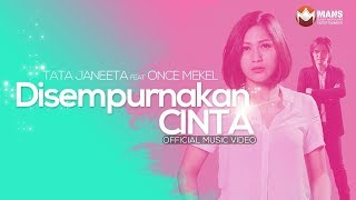 Video TATA JANEETA featuring ONCE MEKEL - DISEMPURNAKAN CINTA (Official Music Video) MP3, 3GP, MP4, WEBM, AVI, FLV Desember 2018