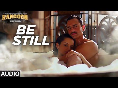 Be Still Full Audio Song | Rangoon