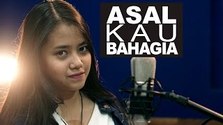 Video Asal Kau Bahagia - Armada (Cover) by Hanin Dhiya MP3, 3GP, MP4, WEBM, AVI, FLV Maret 2018