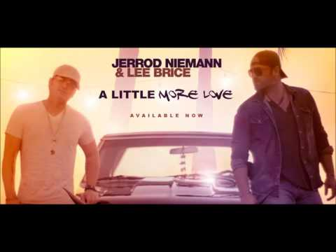 Jerrod Niemann & Lee Brice - A Little More Love