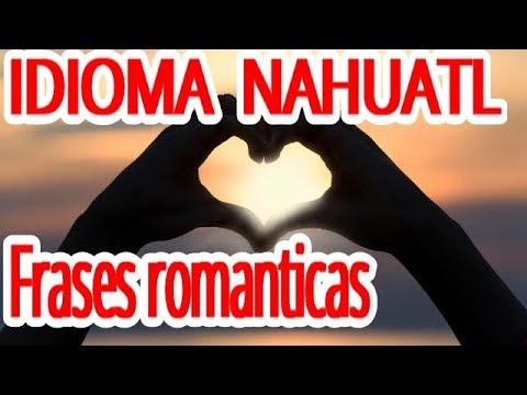 Tres frases romanticas en el idioma nahuatl