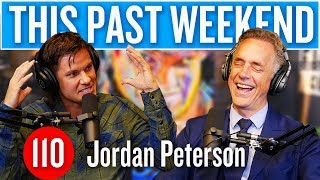 Jordan Peterson | This Past Weekend #110
