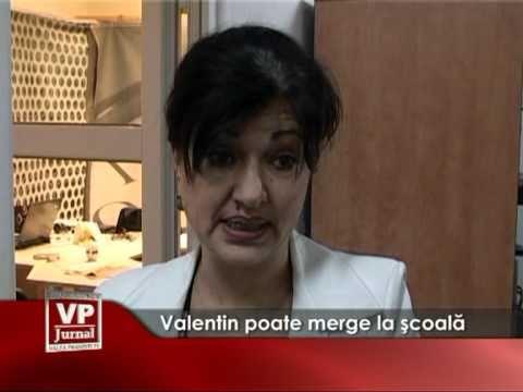 Valentin poate merge la şcoală