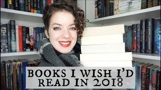 BOOKS I WISH I'D READ IN 2018 | VLOGMAS DAY 11