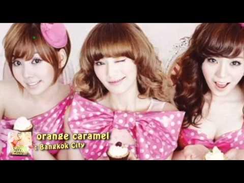 Orange Caramel 오렌지캬라멜 – Bangkok City 방콕시티 Instrumental + Lyric