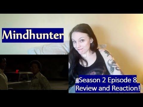 Mindhunter Season 2 Episode 8 Review and Reaction!
