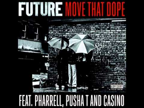 Future ft Pharrell, Pusha T & Casino - Move That Dope (Prod. Mike Will Made It)