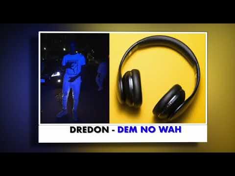 Dredon Dem No Wah