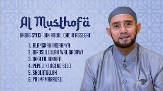 Habib Syech Bin Abdul Qodir Assegaf - Al Musthofa (Full Album Stream)