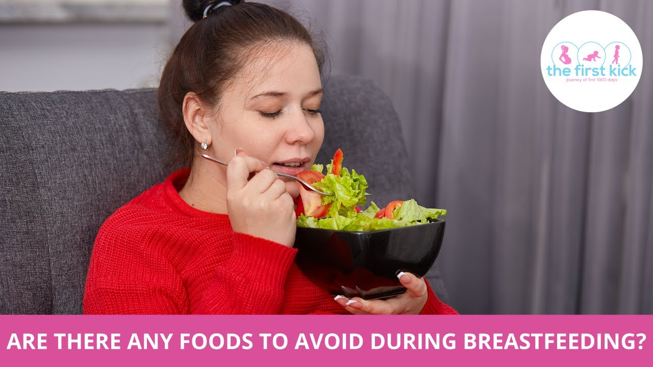 Are There Any Foods To Avoid During Breastfeeding?