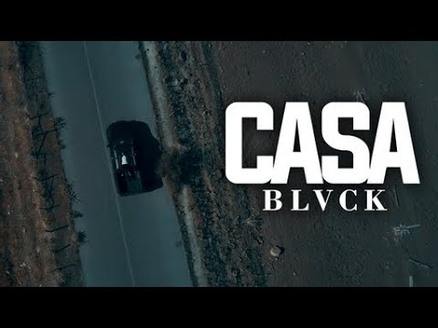 BLVCK - CASA  (Official Music Video)