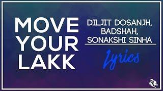 Move Your Lakk | Lyrics | Diljit Dosanjh, Badshah & Sonakshi Sinha | Syco TM