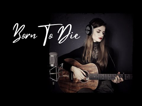 "Lana Del Rey  ""Born To Die"" Cover by Diary of Madaleine Music"