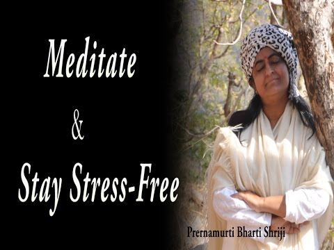 Deep Mindfulness Meditation & Overcome Stress and depression Hindi -Prernamurti Bharti Shriji