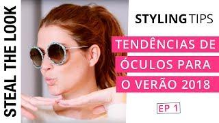 Tendências de Óculos para o Verão 2018 | Steal The Eyewear - Ep. 01
