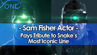 Sam Fisher Actor Pays Tribute to Snake's Most Iconic Line