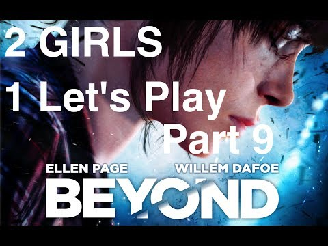 2 Girls 1 Let's Play - Beyond: Two Souls Part 9 (The Condenser 2/2)