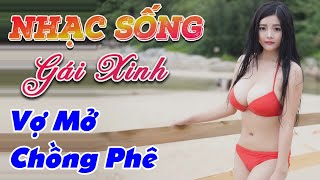 nhac-song-thinh-hanh-2020-lk-nhac-song-thon-que-vo-mo-chong-phe
