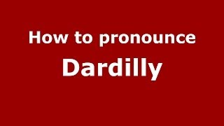 Dardilly France  city images : How to pronounce Dardilly (French/France) - PronounceNames.com