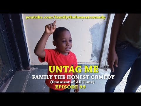 UNTAG ME (Family The Honest Comedy) (Episode 99)