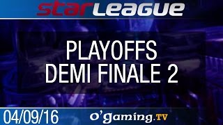 Demi finale 2 - 2016 SSL S2 Challenge - Playoffs Ro4