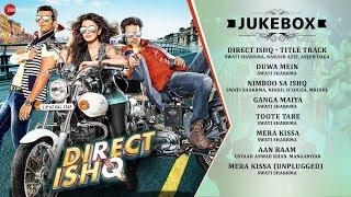 Direct Ishq Audio Jukebox Rajneesh Duggal Nidhi Subbaiah