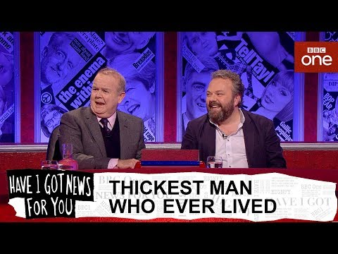 Thickest man who ever lived - Have I Got News For You: Series 54 Episode 9 - BBC One