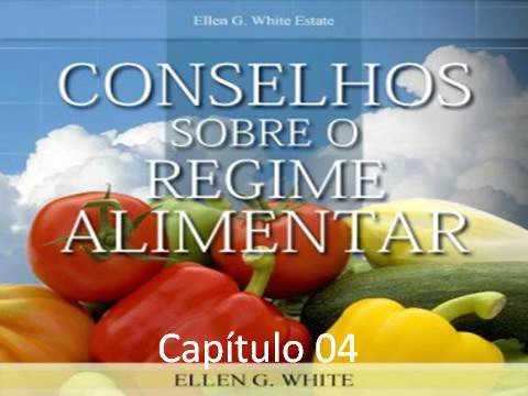 Conselhos sobre Regime Alimentar - EGW - Capítulo 04 - Regime alimentar apropriado