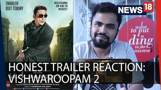 Video Honest Reaction | Vishwaroopam 2 | Official Trailer | Kamal Haasan | Is It Worth A Watch? MP3, 3GP, MP4, WEBM, AVI, FLV Juni 2018