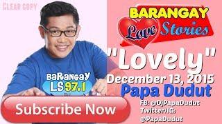 Barangay Love Stories December 13, 2015 Lovely