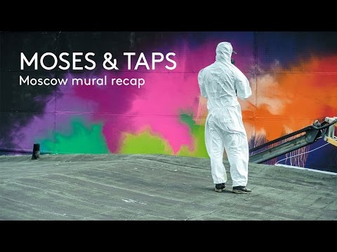 MOSES & TAPS™ - Moscow Mural Video Recap