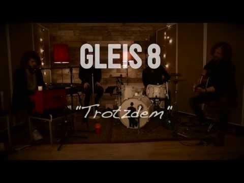 GLEIS 8 - Trotzdem - 1. Advent (видео)