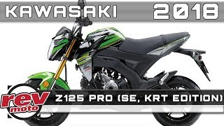 10. 2018 KAWASAKI Z125 PRO (SE, KRT EDITION) Review Rendered Price Release Date