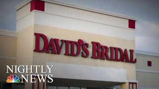 David's Bridal May Be Next Retail Company To Declare Bankruptcy   NBC Nightly News