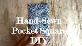 HOW TO SEW A POCKET SQUARE - HAND SEWN