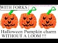How to make Halloween Pumpkin charm with forks. Without rainbow loom. rubber bands
