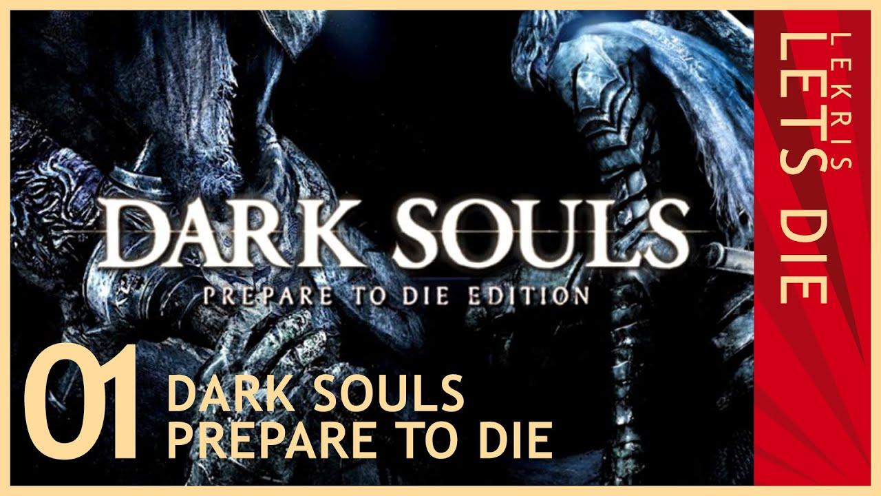 Let's Die - Dark Souls #01 - Raus aus dem Knast